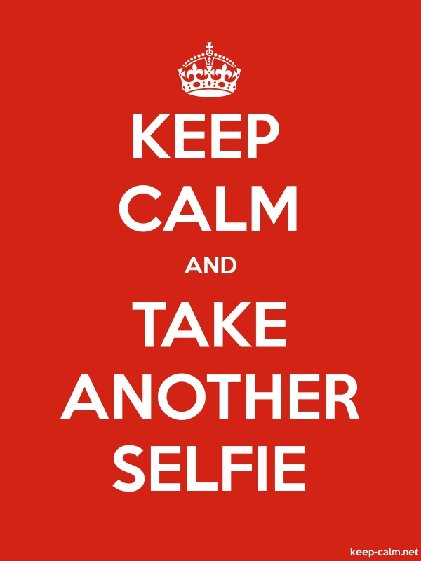 KEEP CALM AND TAKE ANOTHER SELFIE - white/red - Default (600x800)