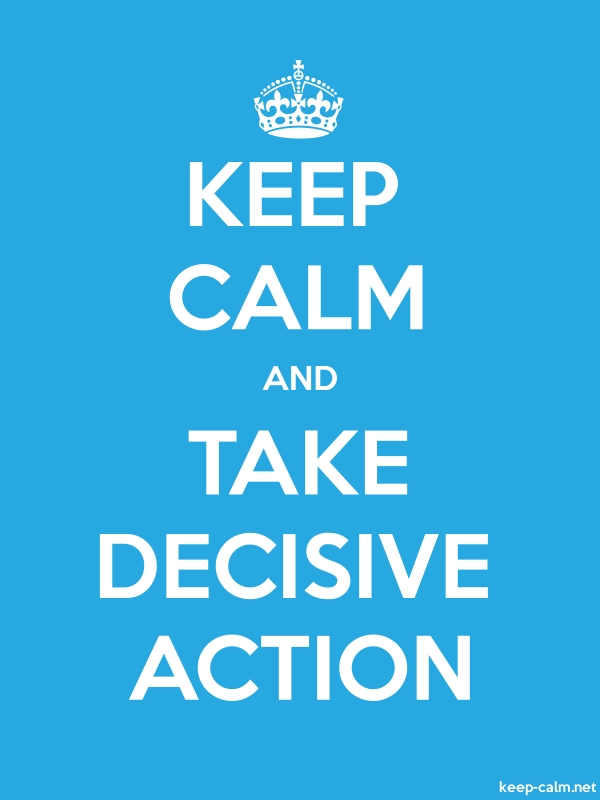 KEEP CALM AND TAKE DECISIVE ACTION - white/blue - Default (600x800)