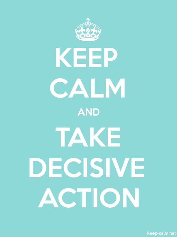 KEEP CALM AND TAKE DECISIVE ACTION - white/lightblue - Default (600x800)