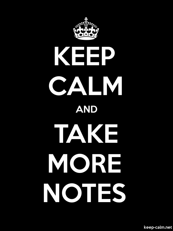 KEEP CALM AND TAKE MORE NOTES - white/black - Default (600x800)
