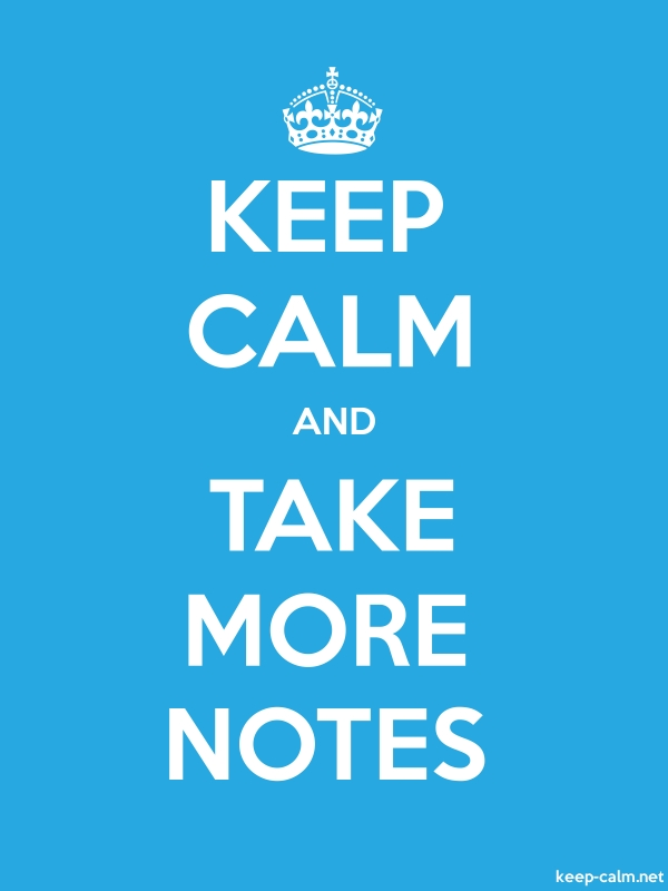 KEEP CALM AND TAKE MORE NOTES - white/blue - Default (600x800)