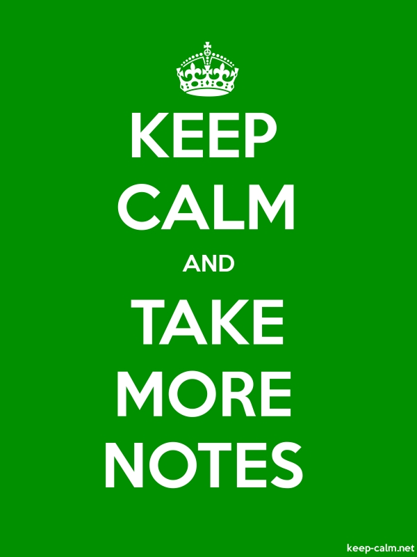 KEEP CALM AND TAKE MORE NOTES - white/green - Default (600x800)