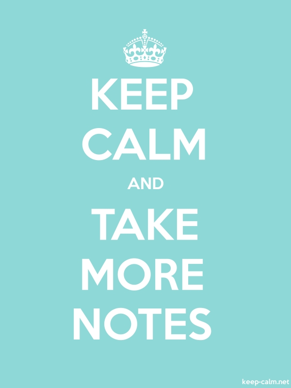 KEEP CALM AND TAKE MORE NOTES - white/lightblue - Default (600x800)