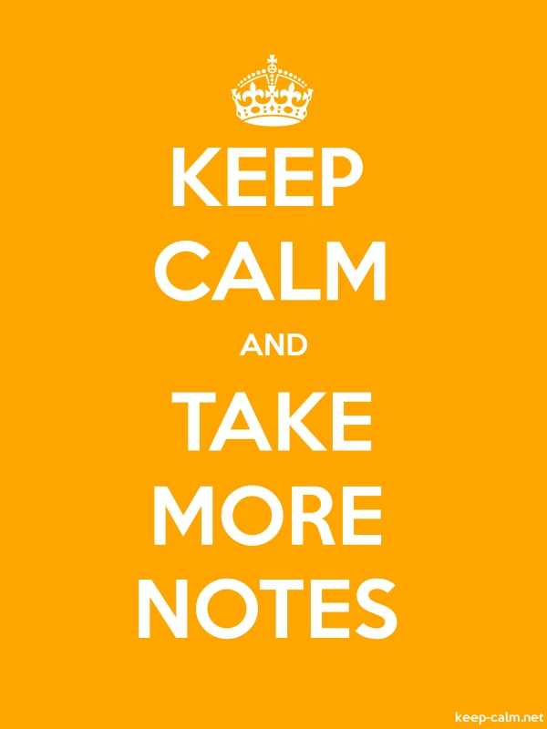 KEEP CALM AND TAKE MORE NOTES - white/orange - Default (600x800)