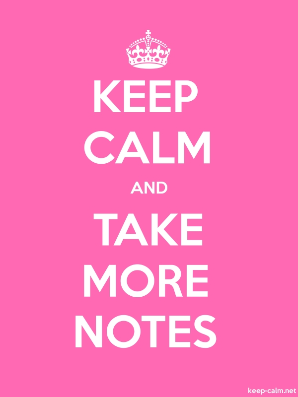 KEEP CALM AND TAKE MORE NOTES - white/pink - Default (600x800)