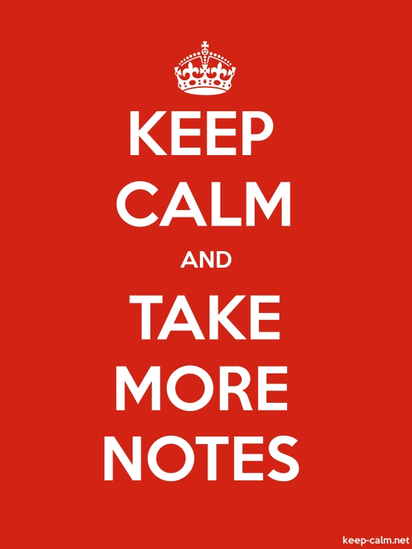KEEP CALM AND TAKE MORE NOTES - white/red - Default (600x800)