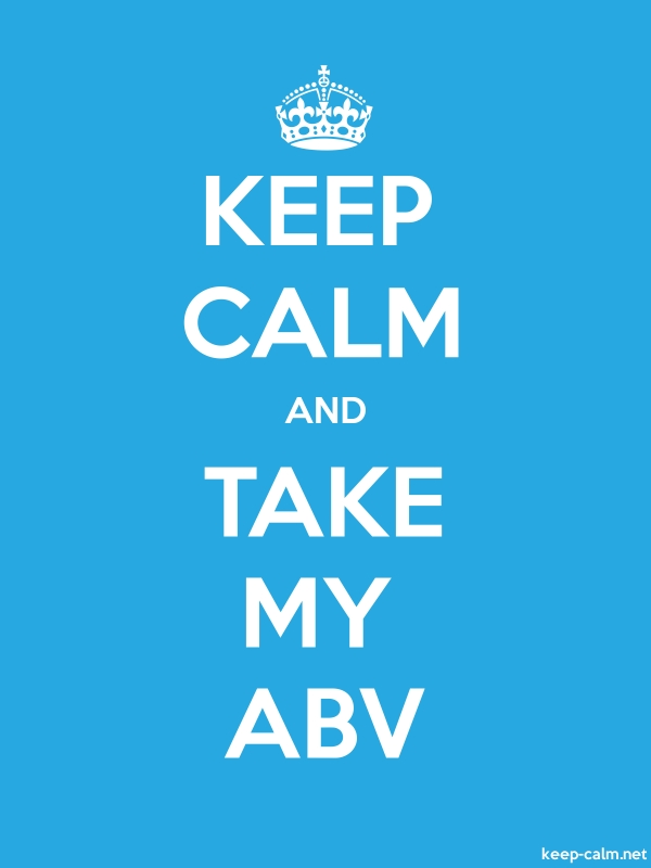 KEEP CALM AND TAKE MY ABV - white/blue - Default (600x800)