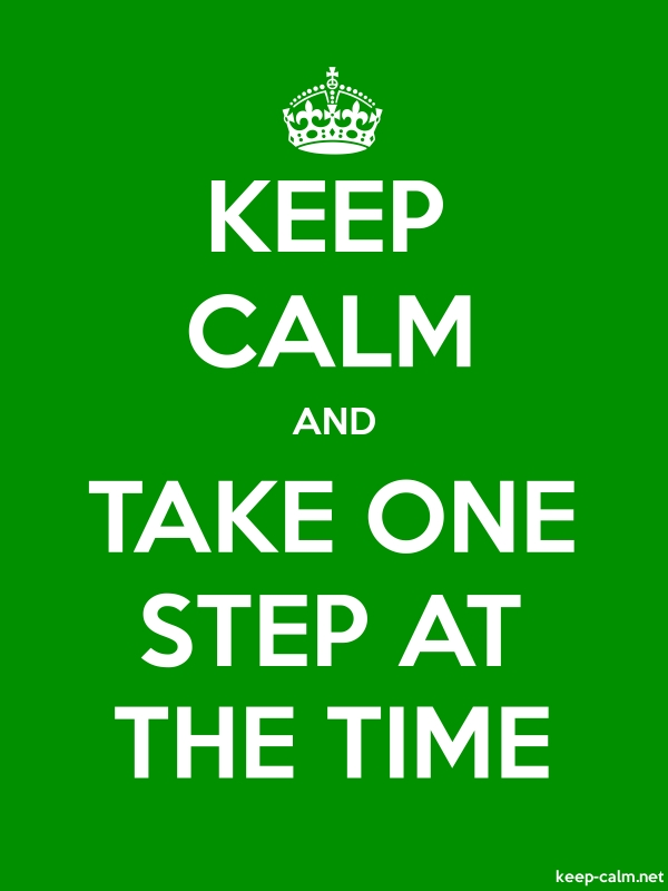 KEEP CALM AND TAKE ONE STEP AT THE TIME - white/green - Default (600x800)