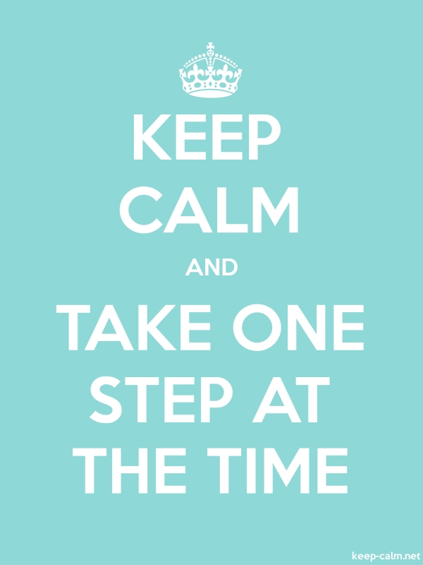 KEEP CALM AND TAKE ONE STEP AT THE TIME - white/lightblue - Default (600x800)