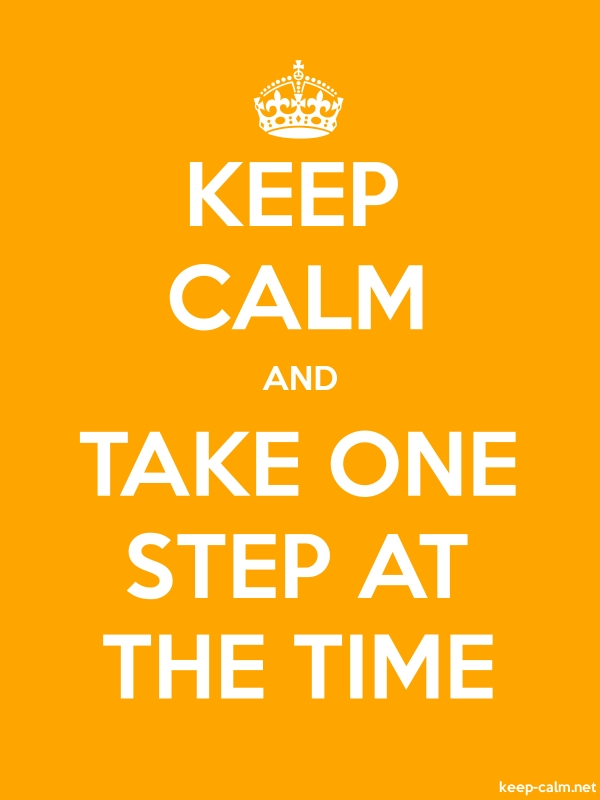 KEEP CALM AND TAKE ONE STEP AT THE TIME - white/orange - Default (600x800)