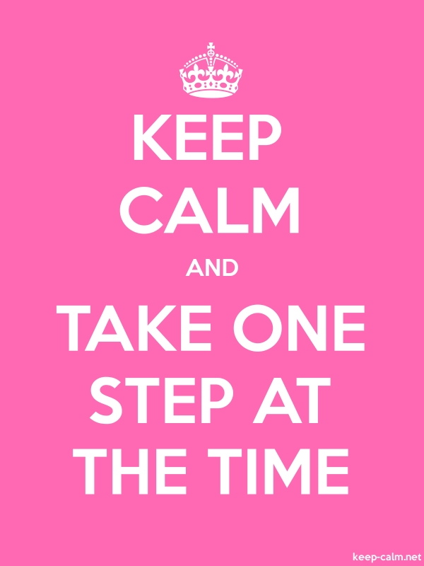 KEEP CALM AND TAKE ONE STEP AT THE TIME - white/pink - Default (600x800)