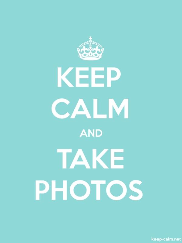 KEEP CALM AND TAKE PHOTOS - white/lightblue - Default (600x800)