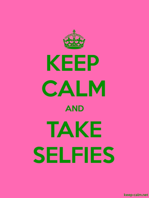 KEEP CALM AND TAKE SELFIES - green/pink - Default (600x800)