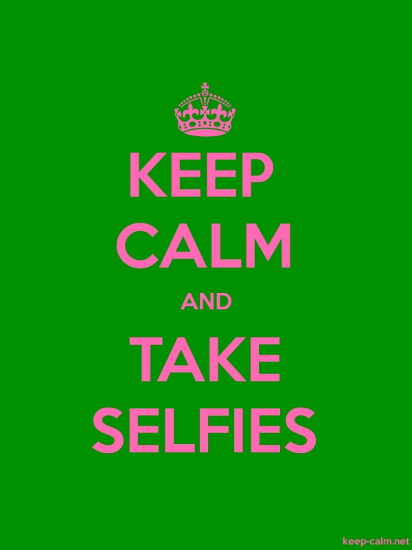KEEP CALM AND TAKE SELFIES - pink/green - Default (600x800)