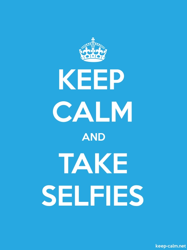 KEEP CALM AND TAKE SELFIES - white/blue - Default (600x800)