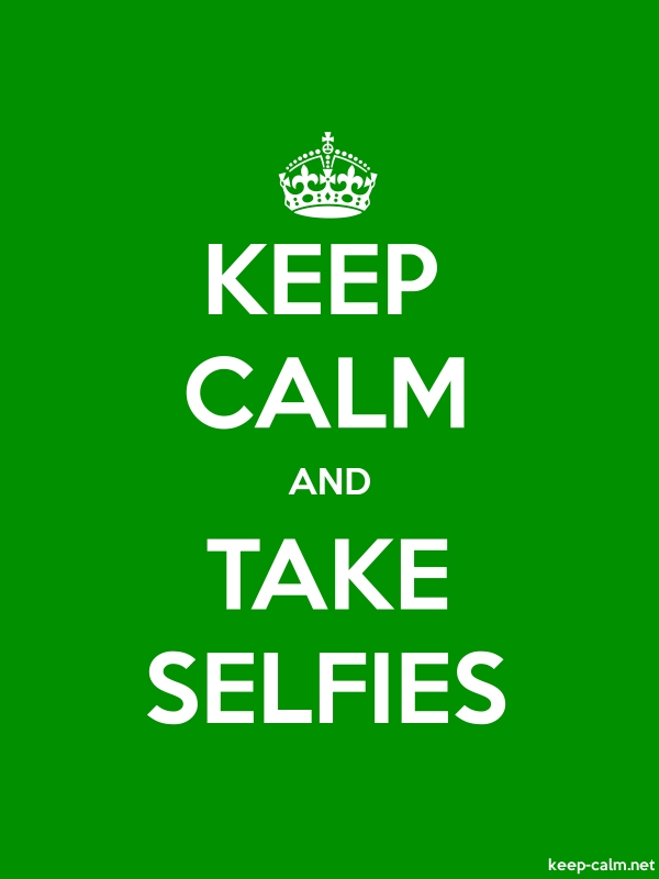KEEP CALM AND TAKE SELFIES - white/green - Default (600x800)