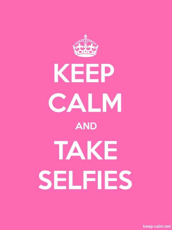 KEEP CALM AND TAKE SELFIES - white/pink - Default (600x800)