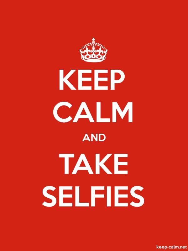 KEEP CALM AND TAKE SELFIES - white/red - Default (600x800)