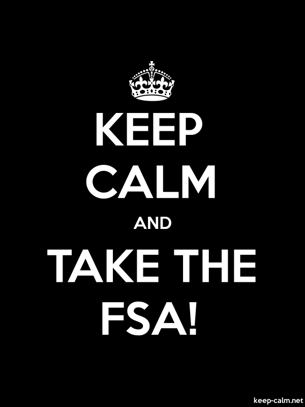 KEEP CALM AND TAKE THE FSA! - white/black - Default (600x800)