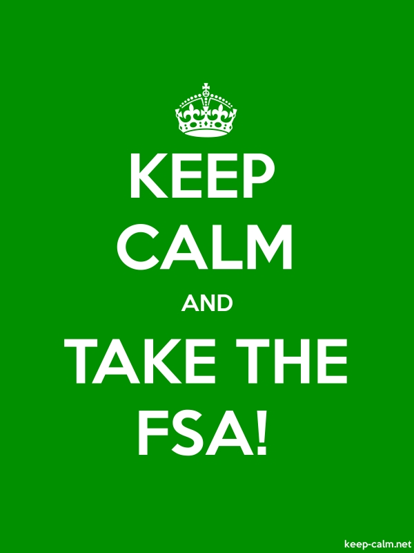 KEEP CALM AND TAKE THE FSA! - white/green - Default (600x800)