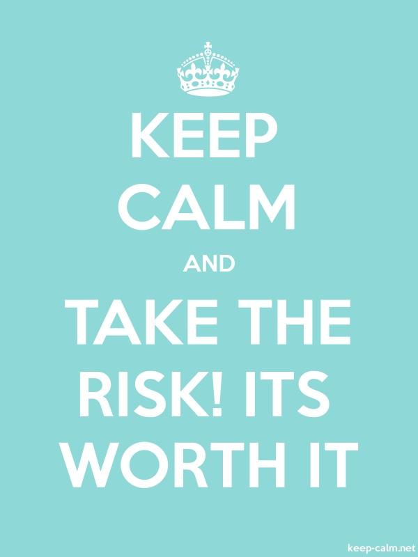 KEEP CALM AND TAKE THE RISK! ITS WORTH IT - white/lightblue - Default (600x800)
