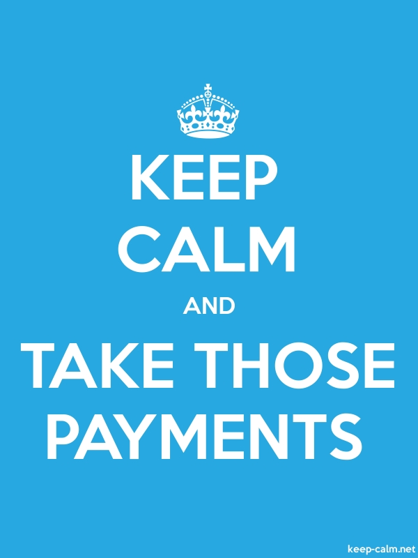KEEP CALM AND TAKE THOSE PAYMENTS - white/blue - Default (600x800)