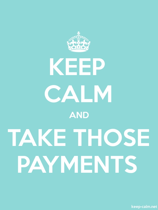 KEEP CALM AND TAKE THOSE PAYMENTS - white/lightblue - Default (600x800)