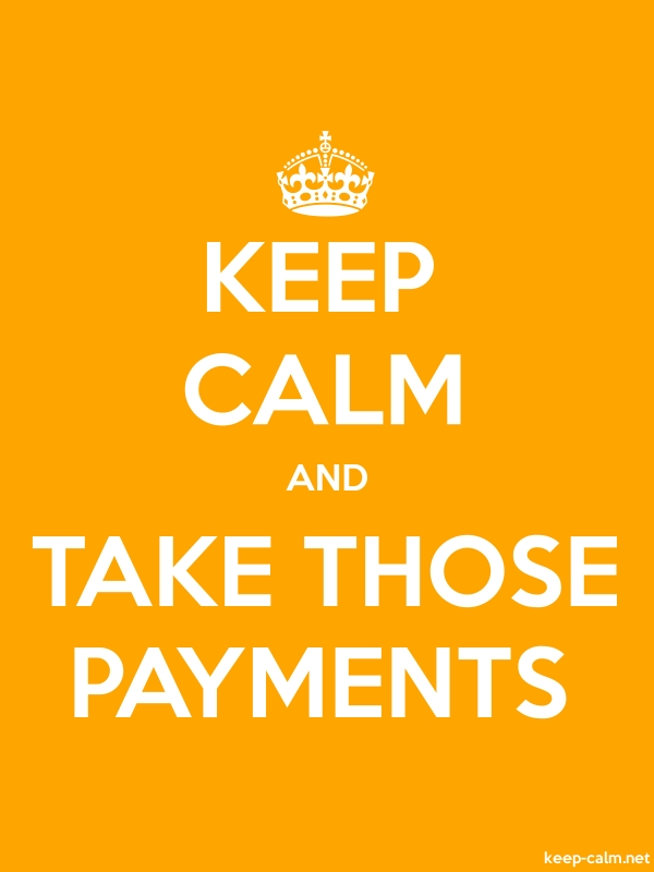 KEEP CALM AND TAKE THOSE PAYMENTS - white/orange - Default (600x800)
