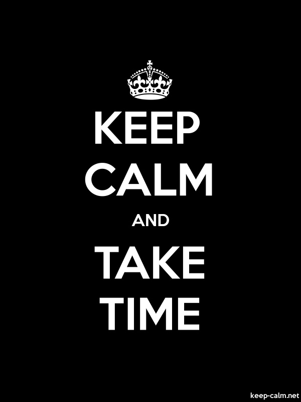 KEEP CALM AND TAKE TIME - white/black - Default (600x800)