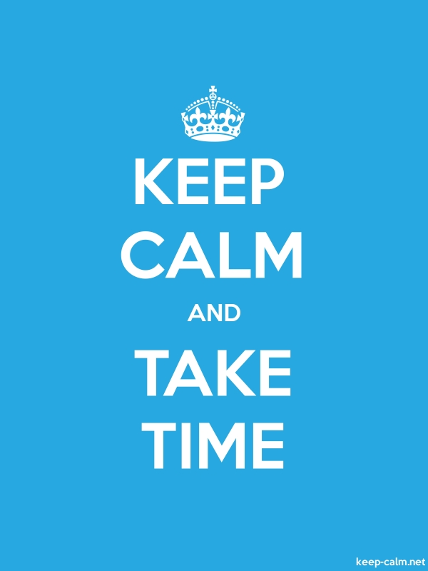 KEEP CALM AND TAKE TIME - white/blue - Default (600x800)