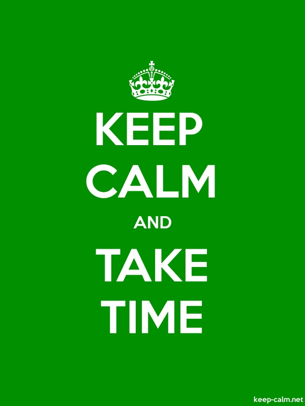 KEEP CALM AND TAKE TIME - white/green - Default (600x800)