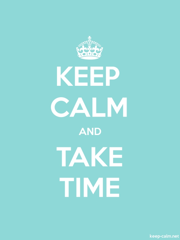 KEEP CALM AND TAKE TIME - white/lightblue - Default (600x800)