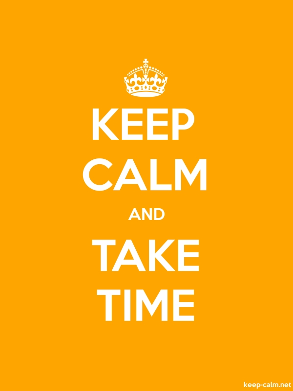 KEEP CALM AND TAKE TIME - white/orange - Default (600x800)