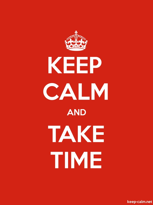 KEEP CALM AND TAKE TIME - white/red - Default (600x800)