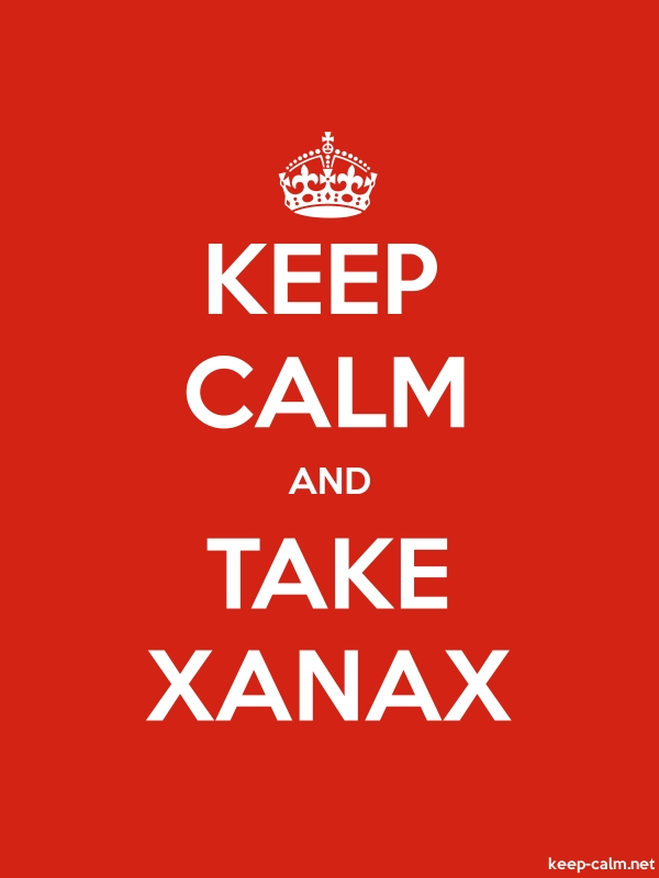 KEEP CALM AND TAKE XANAX - white/red - Default (600x800)