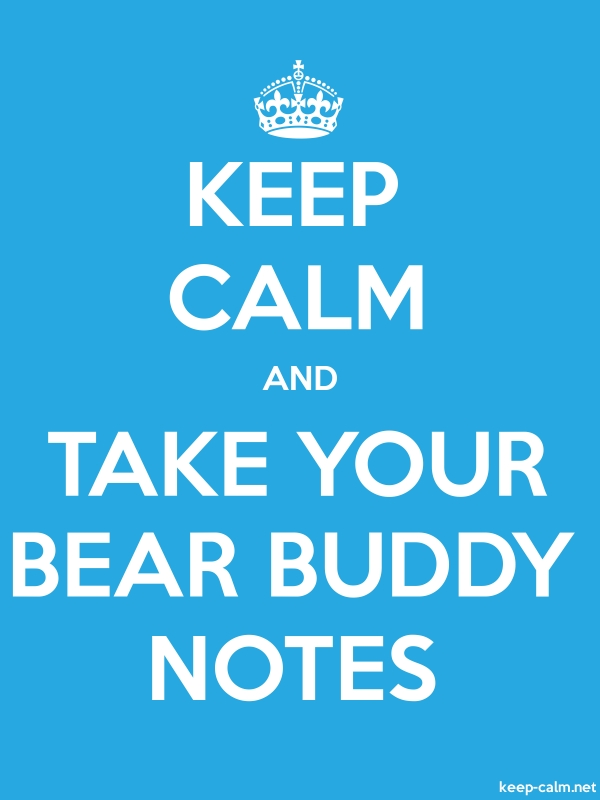 KEEP CALM AND TAKE YOUR BEAR BUDDY NOTES - white/blue - Default (600x800)