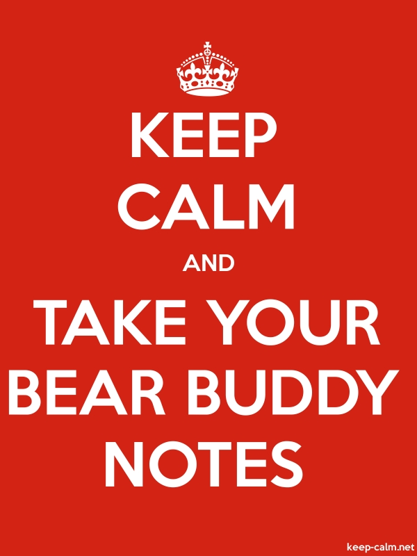 KEEP CALM AND TAKE YOUR BEAR BUDDY NOTES - white/red - Default (600x800)