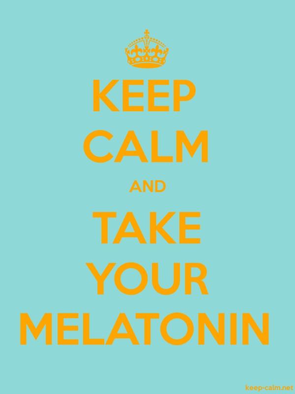 KEEP CALM AND TAKE YOUR MELATONIN - orange/lightblue - Default (600x800)
