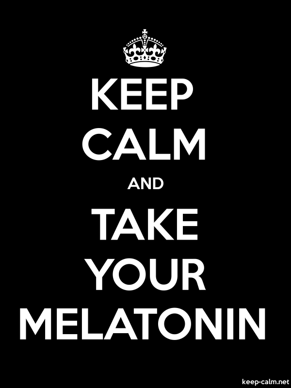 KEEP CALM AND TAKE YOUR MELATONIN - white/black - Default (600x800)