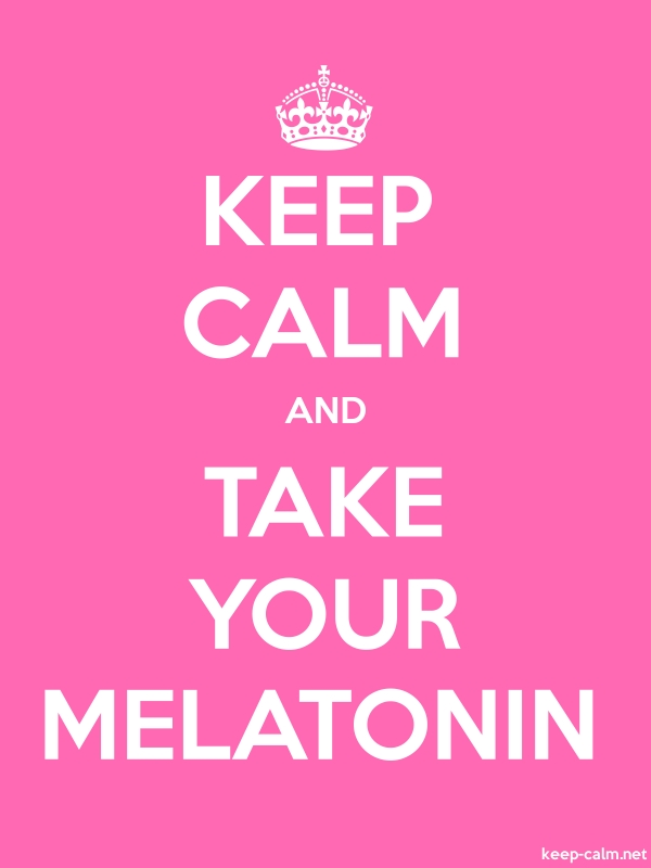 KEEP CALM AND TAKE YOUR MELATONIN - white/pink - Default (600x800)