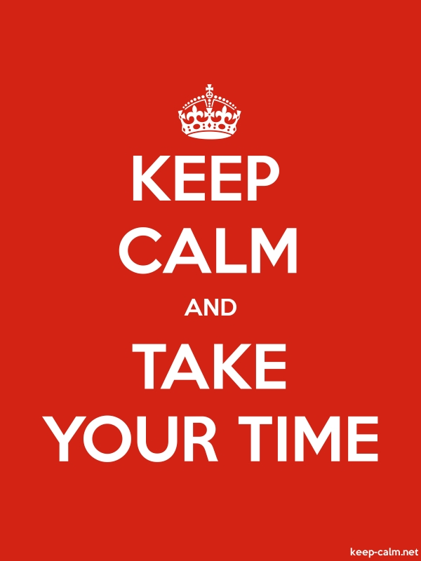 KEEP CALM AND TAKE YOUR TIME - white/red - Default (600x800)