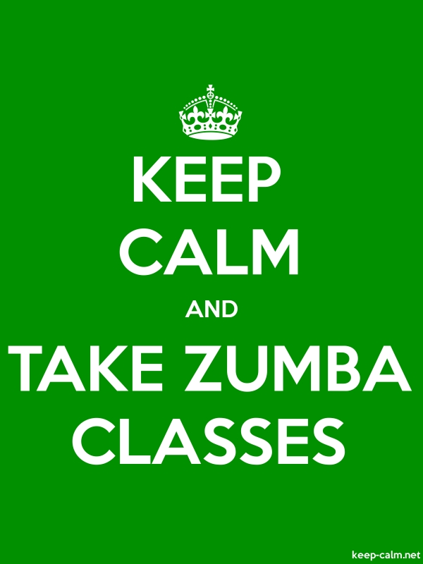 KEEP CALM AND TAKE ZUMBA CLASSES - white/green - Default (600x800)