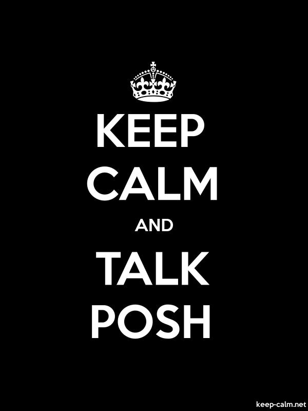 KEEP CALM AND TALK POSH - white/black - Default (600x800)