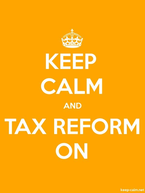 KEEP CALM AND TAX REFORM ON - white/orange - Default (600x800)