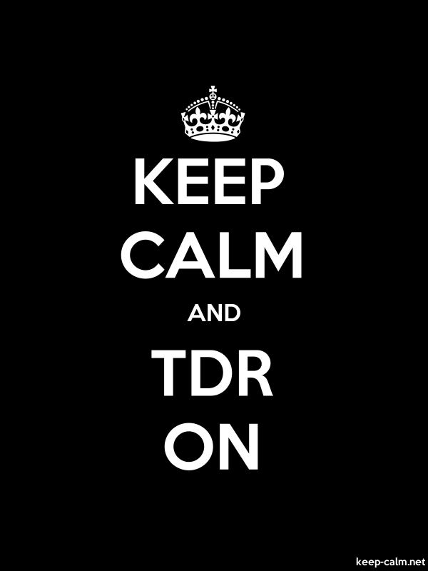 KEEP CALM AND TDR ON - white/black - Default (600x800)