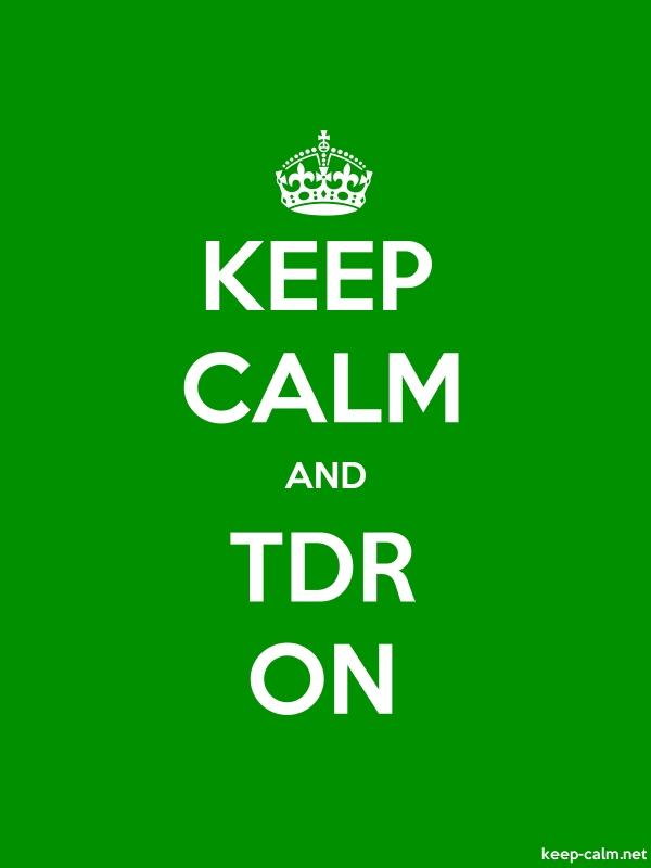 KEEP CALM AND TDR ON - white/green - Default (600x800)
