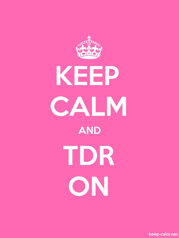 KEEP CALM AND TDR ON - white/pink - Default (600x800)