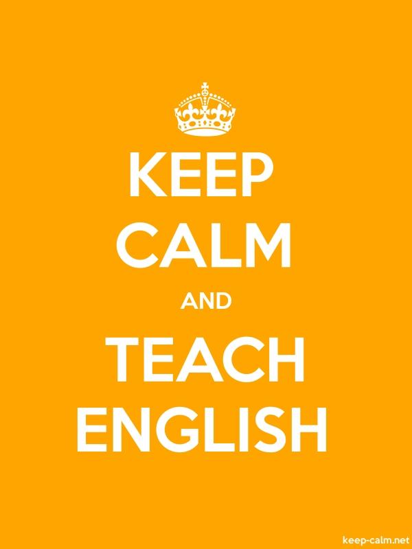 KEEP CALM AND TEACH ENGLISH - white/orange - Default (600x800)