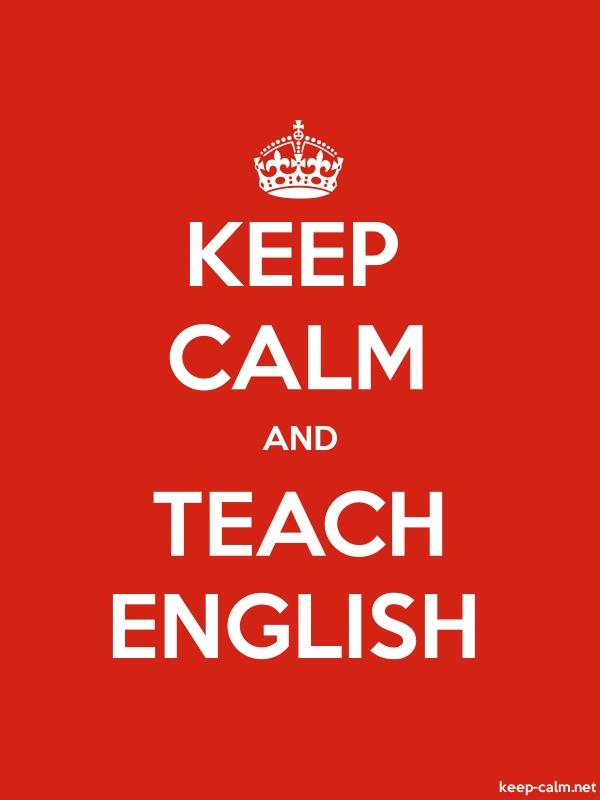 KEEP CALM AND TEACH ENGLISH - white/red - Default (600x800)