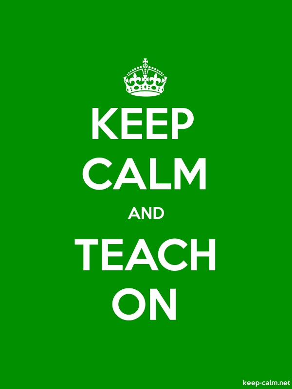 KEEP CALM AND TEACH ON - white/green - Default (600x800)
